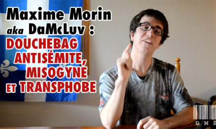 Maxime Morin (DMS/DaMcLuv) et son programme raciste