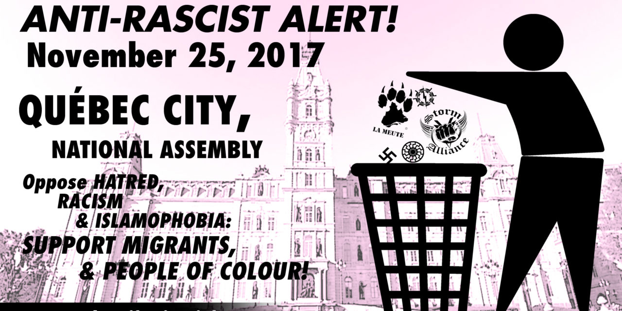 ANTI-RACIST ALERT! November, 25 — National Assembly, Québec City