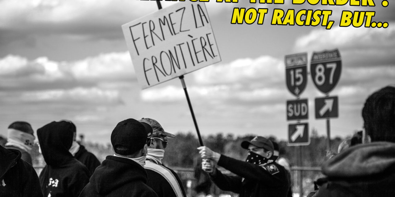 """Storm Alliance at the border: """"We're not racists, but …"""""""