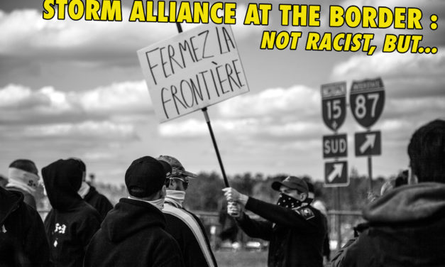 "Storm Alliance at the border: ""We're not racists, but …"""